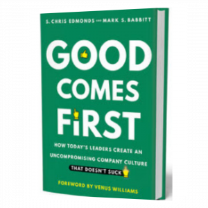 Good Comes First